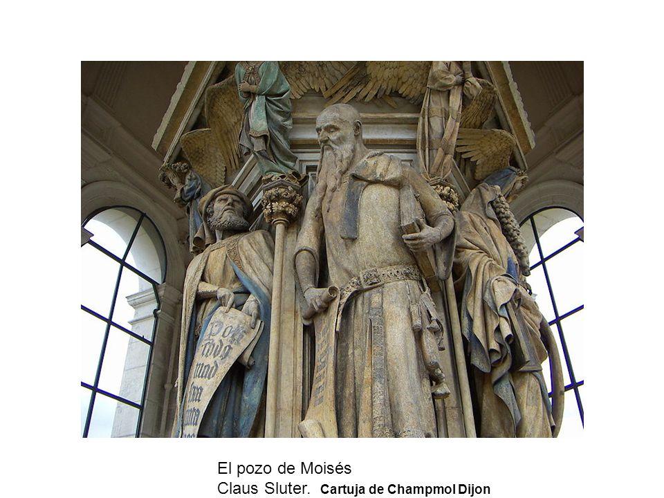 El pozo de Moisés Claus Sluter. Cartuja de Champmol Dijon
