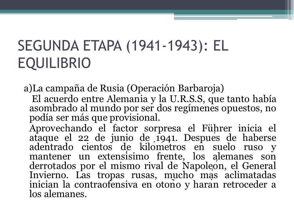 SEGUNDA ETAPA (1941-1943): EL EQUILIBRIO