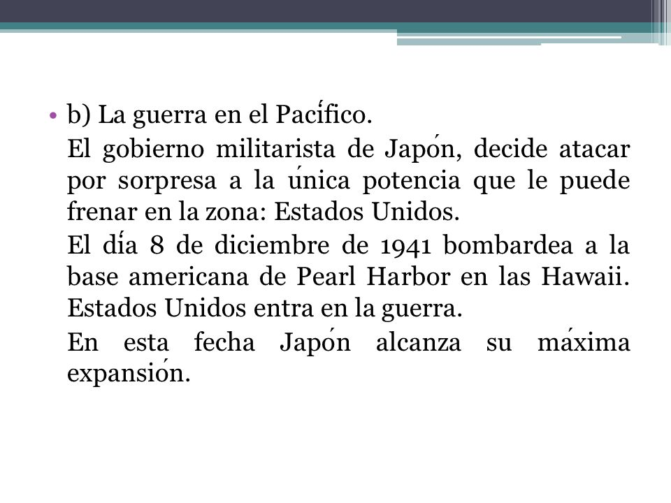 b) La guerra en el Pacífico.
