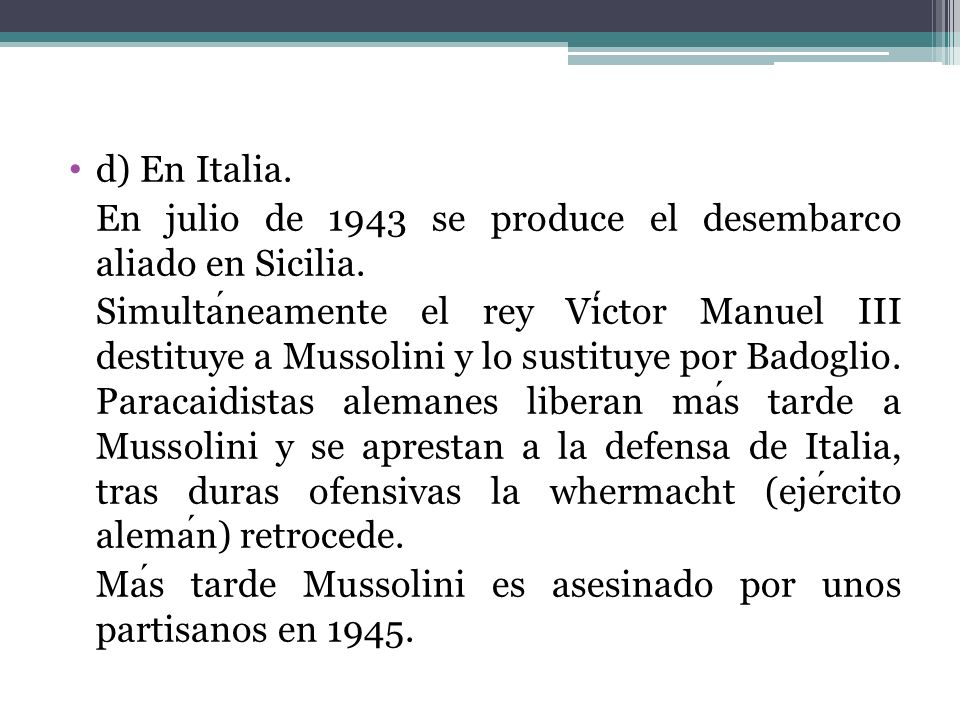 d) En Italia.En julio de 1943 se produce el desembarco aliado en Sicilia.