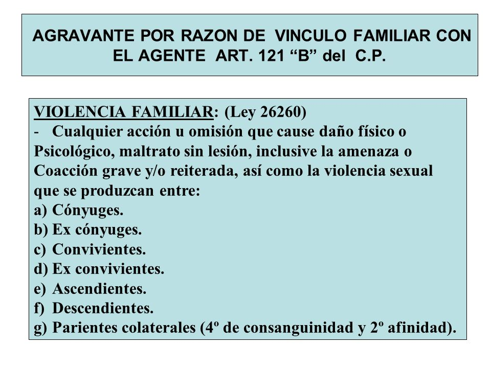 AGRAVANTE POR RAZON DE VINCULO FAMILIAR CON EL AGENTE ART