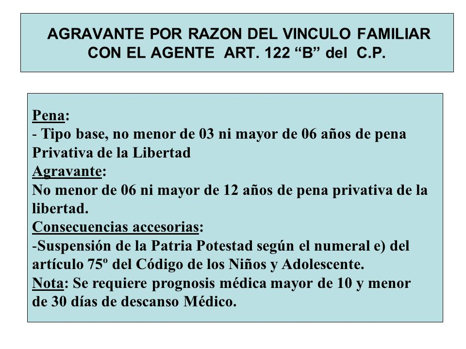 AGRAVANTE POR RAZON DEL VINCULO FAMILIAR CON EL AGENTE ART