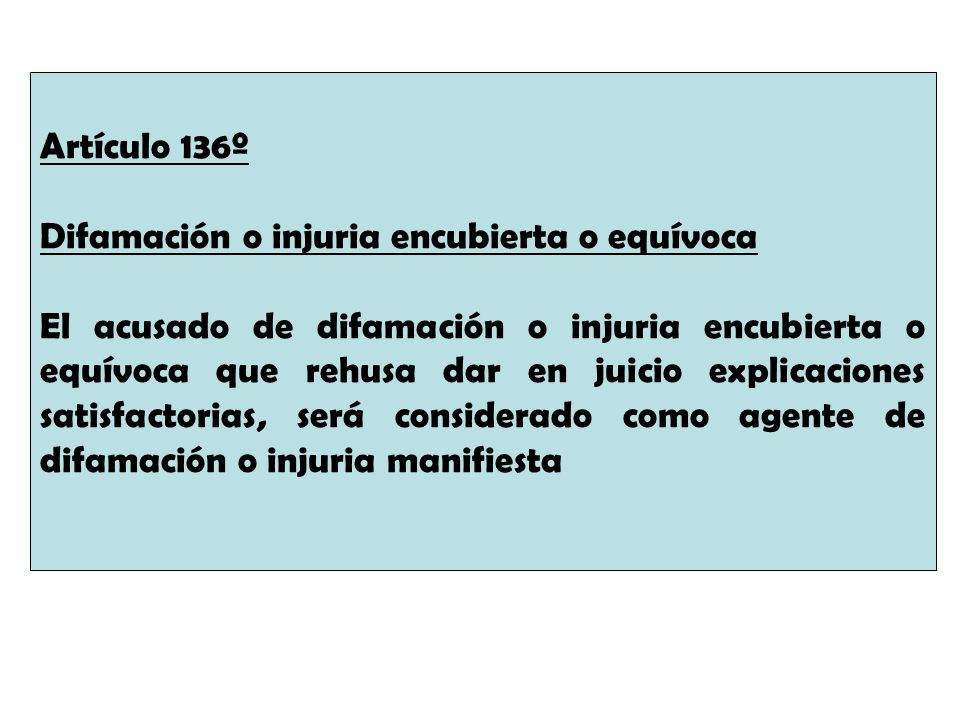 Artículo 136º Difamación o injuria encubierta o equívoca.