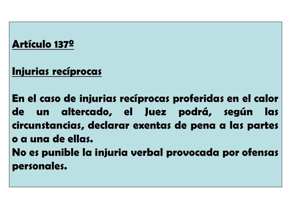 Artículo 137º Injurias recíprocas.
