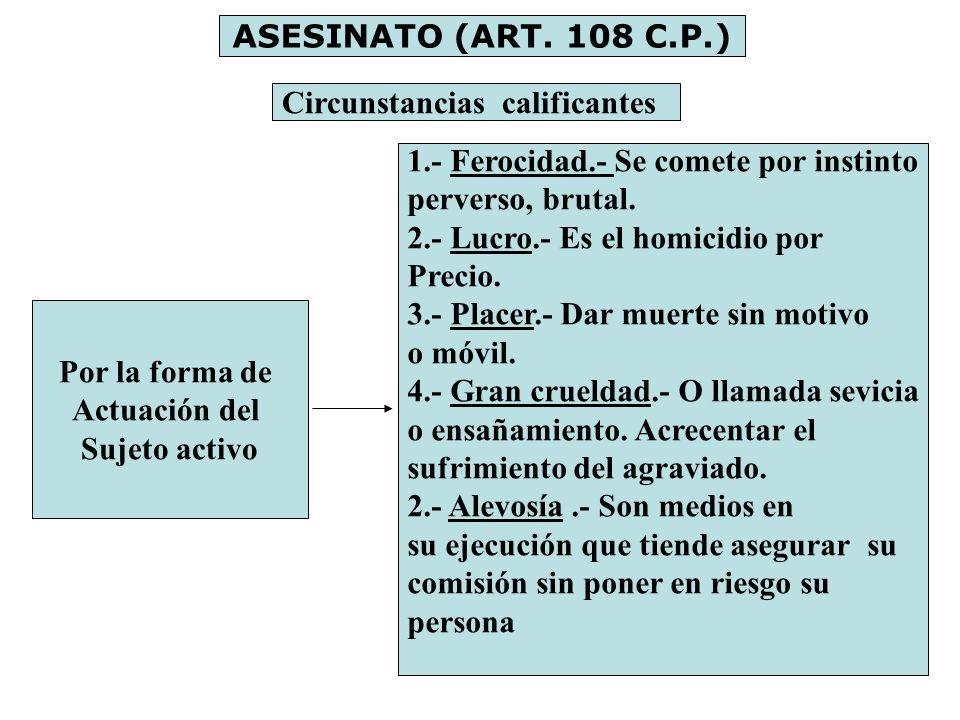 ASESINATO (ART. 108 C.P.) Circunstancias calificantes. 1.- Ferocidad.- Se comete por instinto. perverso, brutal.
