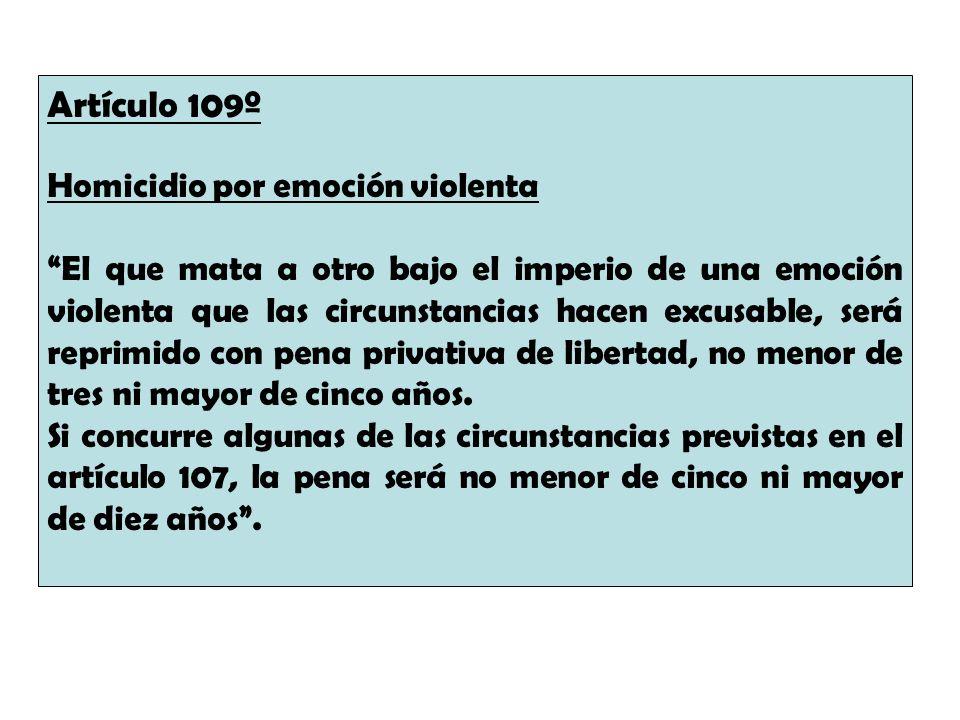 Artículo 109º Homicidio por emoción violenta