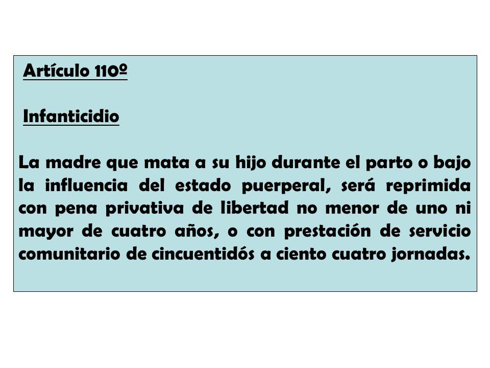 Artículo 110º Infanticidio.