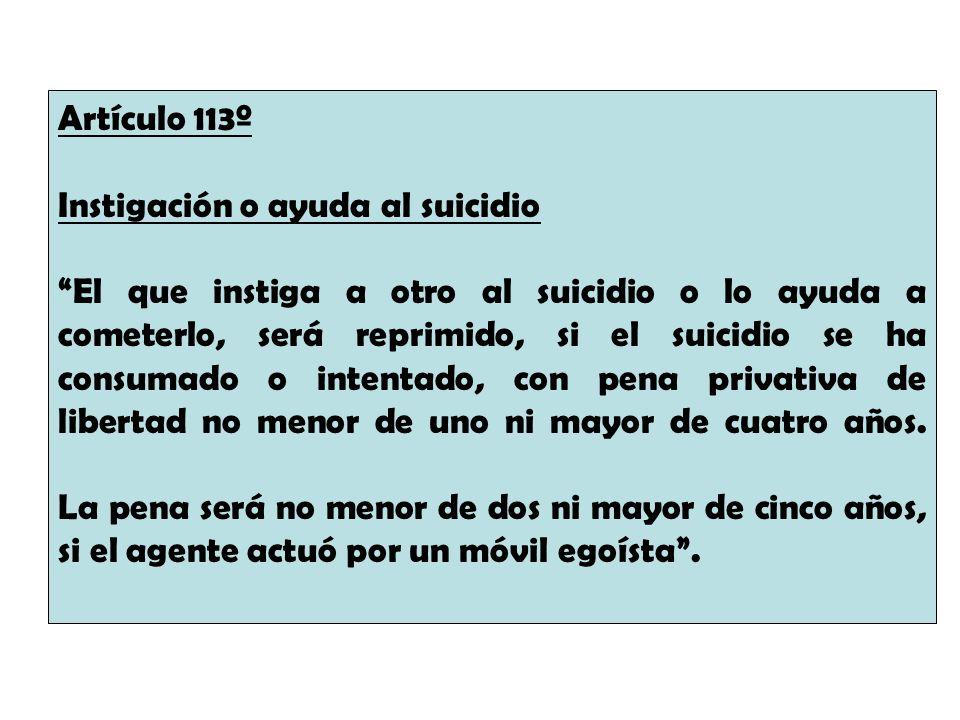 Artículo 113º Instigación o ayuda al suicidio.