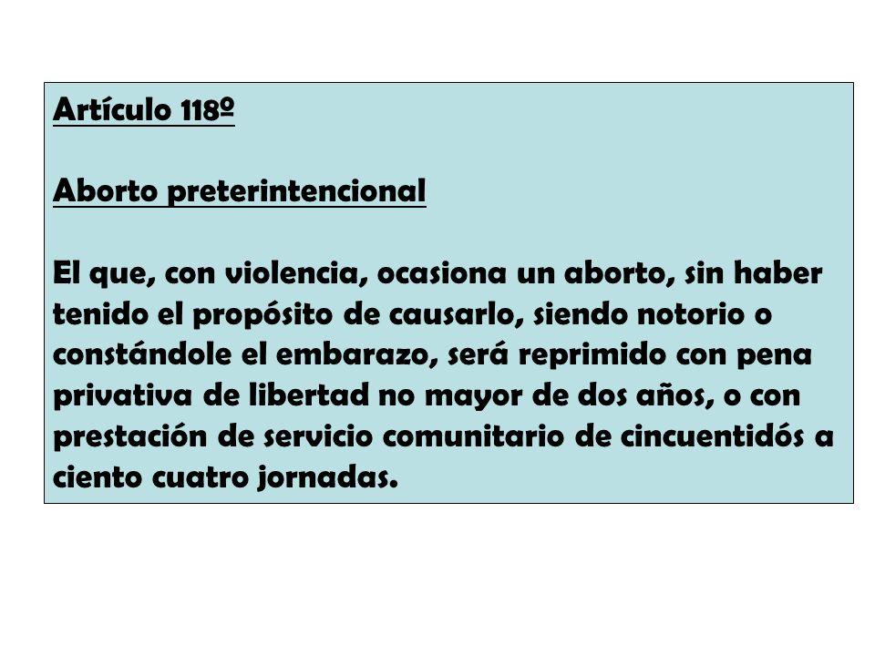 Artículo 118º Aborto preterintencional.