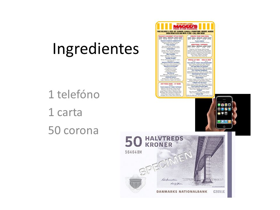 Ingredientes 1 telefóno 1 carta 50 corona