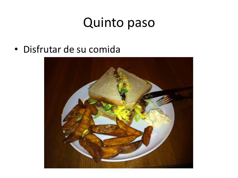 Quinto paso Disfrutar de su comida