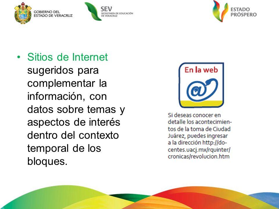 Sitios de Internet sugeridos para complementar la información, con datos sobre temas y aspectos de interés dentro del contexto temporal de los bloques.