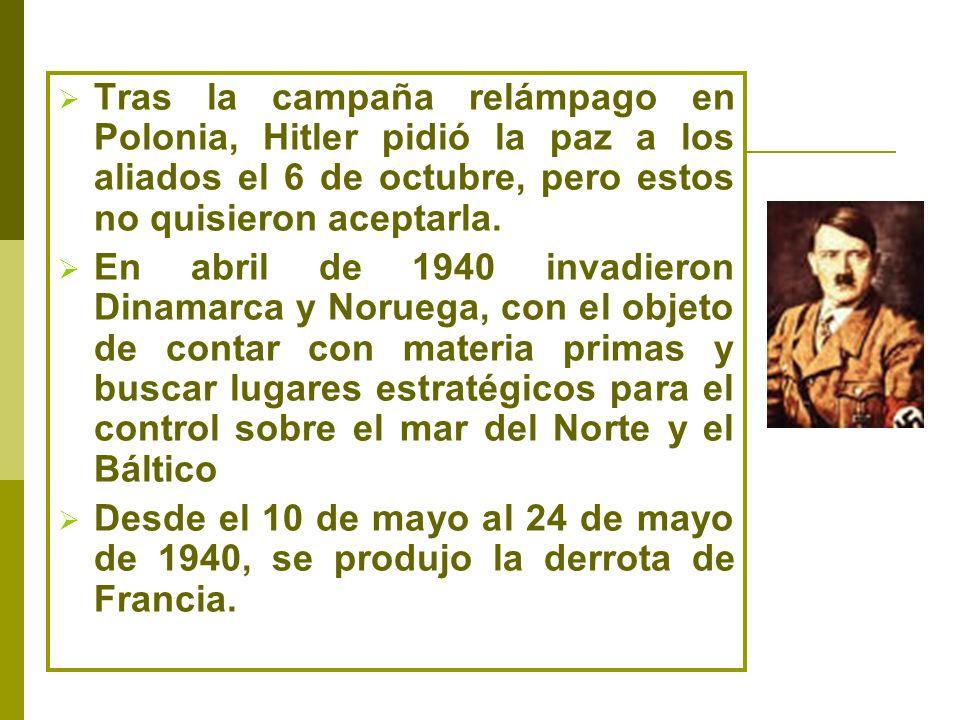 Tras la campaña relámpago en Polonia, Hitler pidió la paz a los aliados el 6 de octubre, pero estos no quisieron aceptarla.