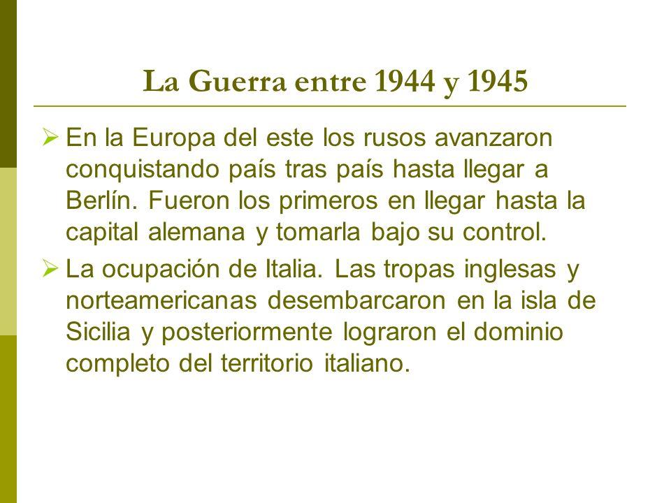 La Guerra entre 1944 y 1945