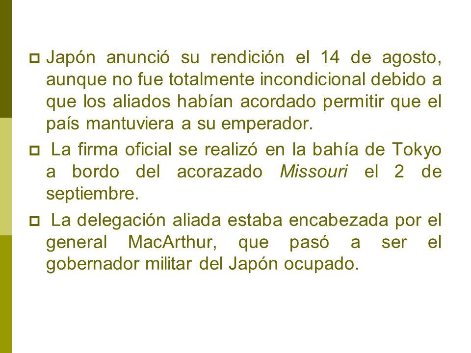 Japón anunció su rendición el 14 de agosto, aunque no fue totalmente incondicional debido a que los aliados habían acordado permitir que el país mantuviera a su emperador.