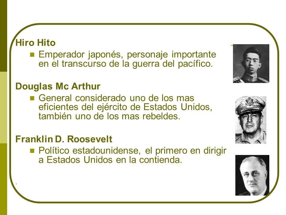 Hiro Hito Emperador japonés, personaje importante en el transcurso de la guerra del pacífico. Douglas Mc Arthur.