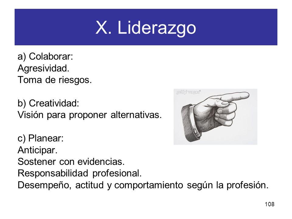 X. Liderazgo a) Colaborar: Agresividad. Toma de riesgos.