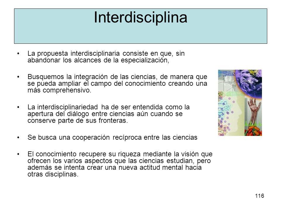 Interdisciplina La propuesta interdisciplinaria consiste en que, sin abandonar los alcances de la especialización,