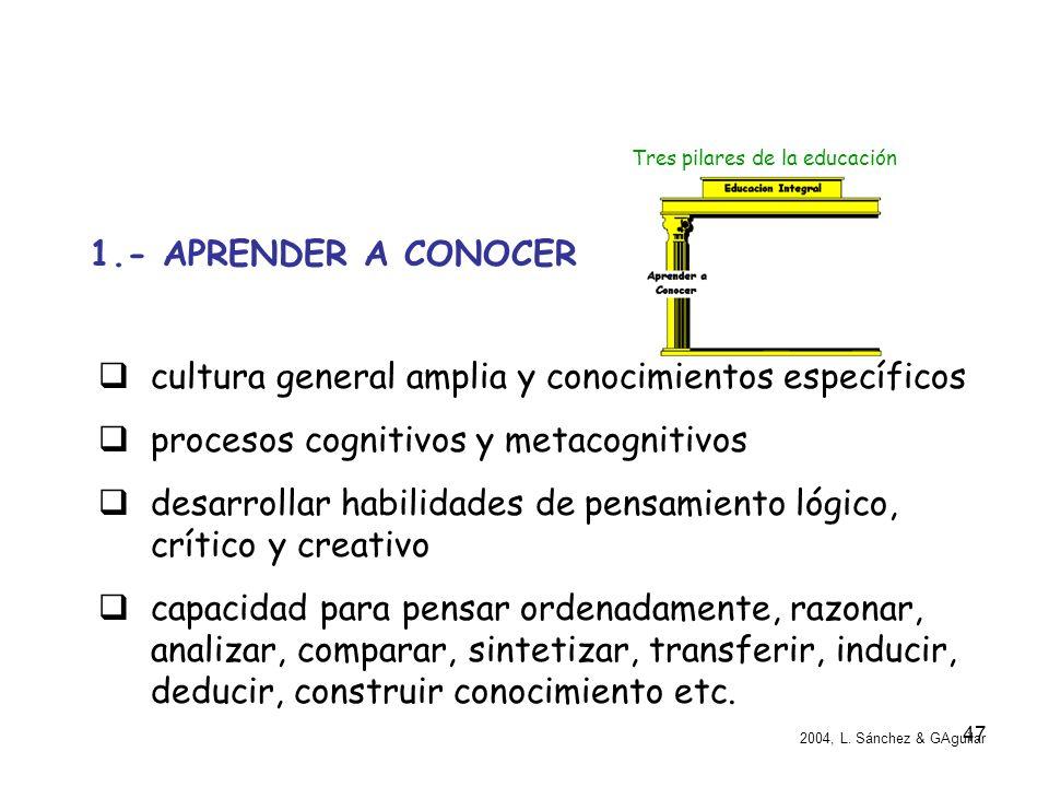 cultura general amplia y conocimientos específicos
