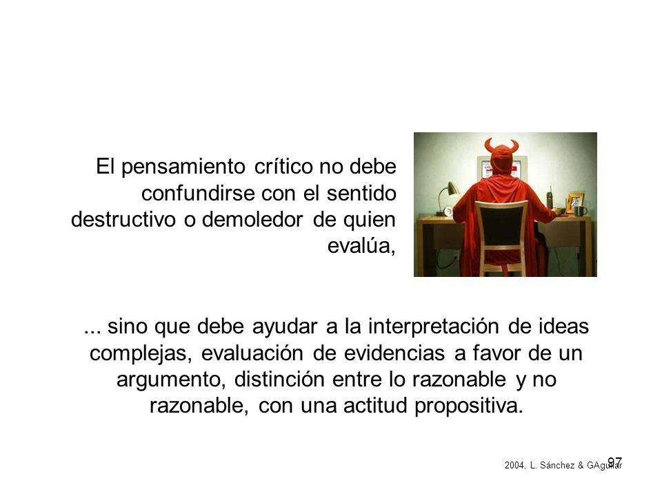 El pensamiento crítico no debe confundirse con el sentido destructivo o demoledor de quien evalúa,