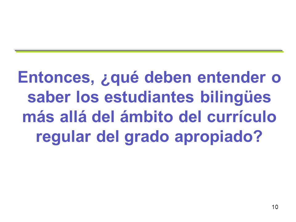 Entonces, ¿qué deben entender o saber los estudiantes bilingües más allá del ámbito del currículo regular del grado apropiado