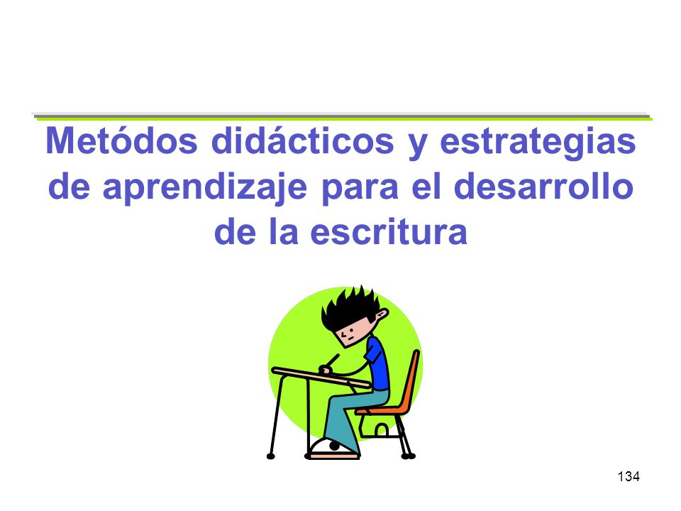 Metódos didácticos y estrategias de aprendizaje para el desarrollo de la escritura