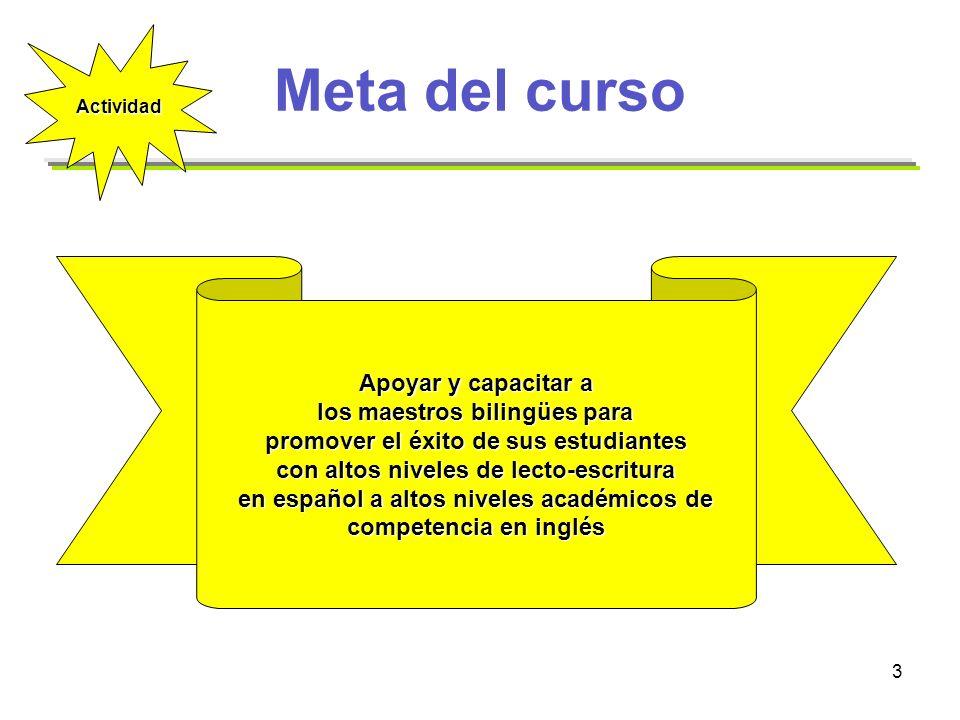 Meta del curso Apoyar y capacitar a los maestros bilingües para