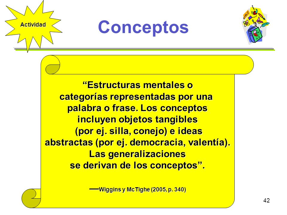 Conceptos Estructuras mentales o categorías representadas por una