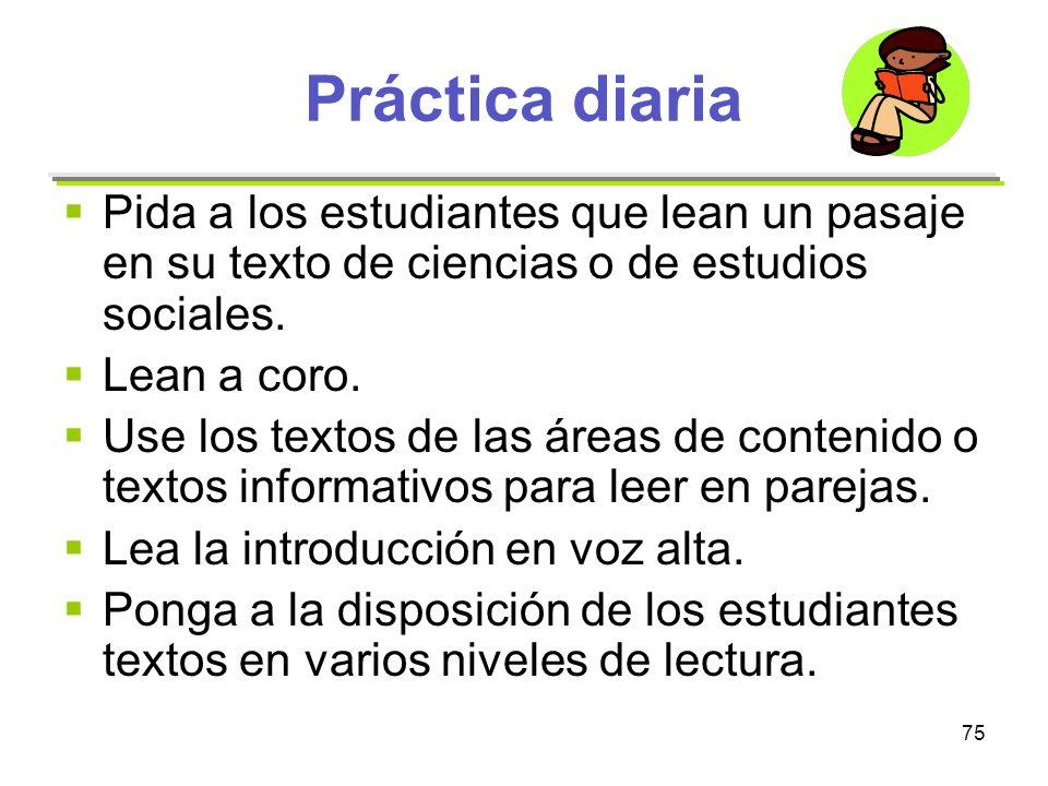 Práctica diaria Pida a los estudiantes que lean un pasaje en su texto de ciencias o de estudios sociales.
