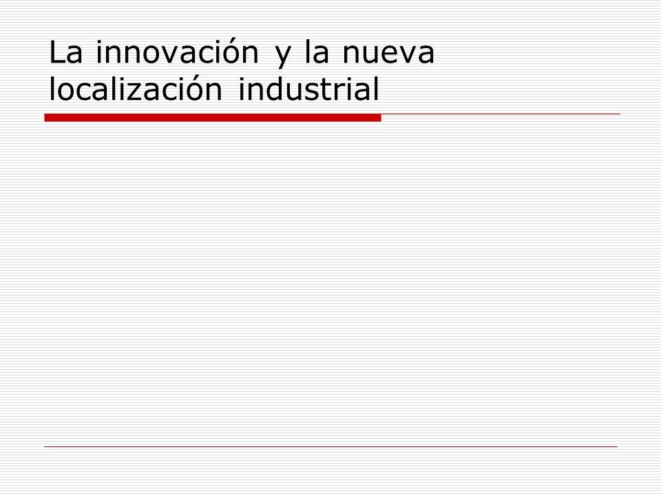 La innovación y la nueva localización industrial