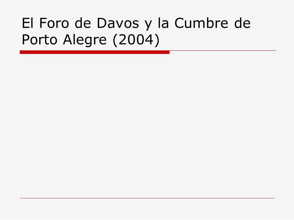 El Foro de Davos y la Cumbre de Porto Alegre (2004)