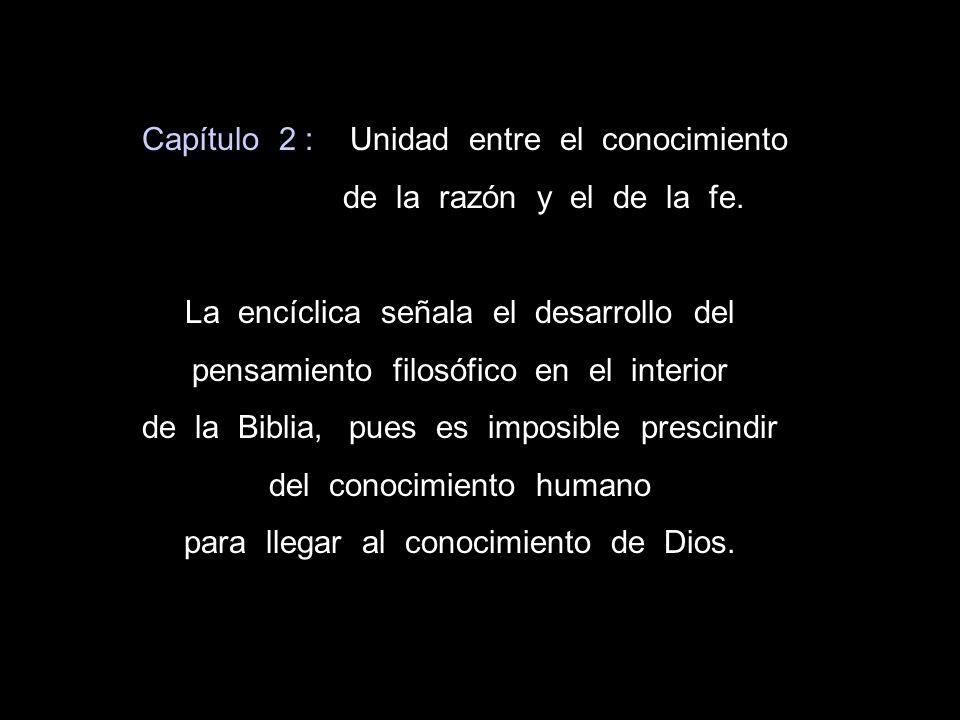 Capítulo 2 : Unidad entre el conocimiento de la razón y el de la fe.