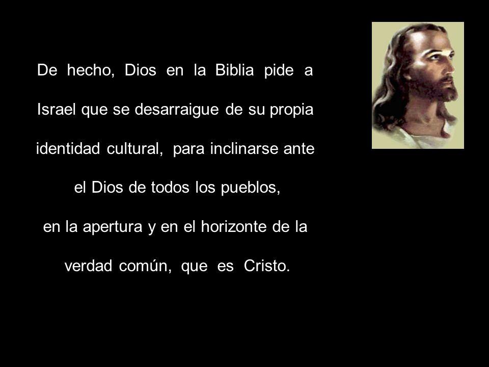 De hecho, Dios en la Biblia pide a