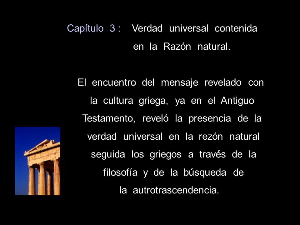 Capítulo 3 : Verdad universal contenida en la Razón natural.