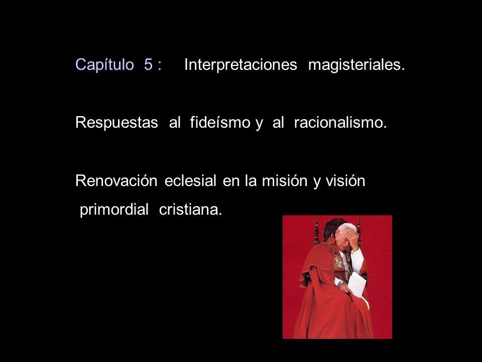 Capítulo 5 : Interpretaciones magisteriales.