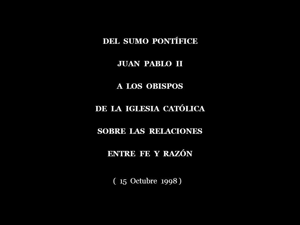 DEL SUMO PONTÍFICE JUAN PABLO II. A LOS OBISPOS. DE LA IGLESIA CATÓLICA. SOBRE LAS RELACIONES.
