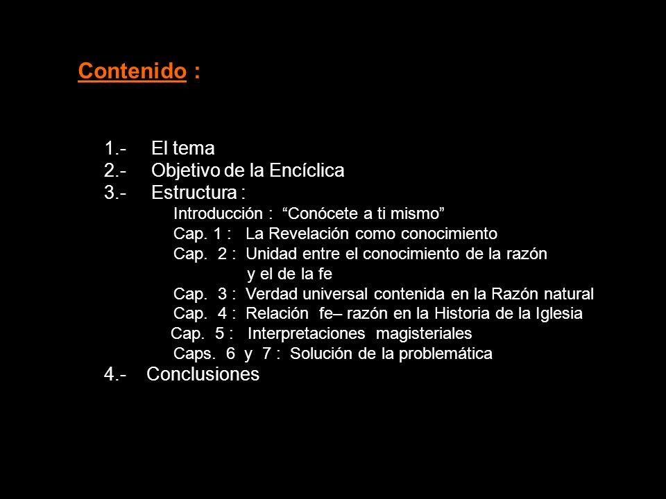 Contenido : 1.- El tema 2.- Objetivo de la Encíclica 3.- Estructura :