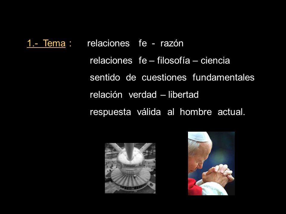 1.- Tema : relaciones fe - razón