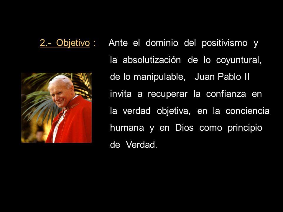 2.- Objetivo : Ante el dominio del positivismo y
