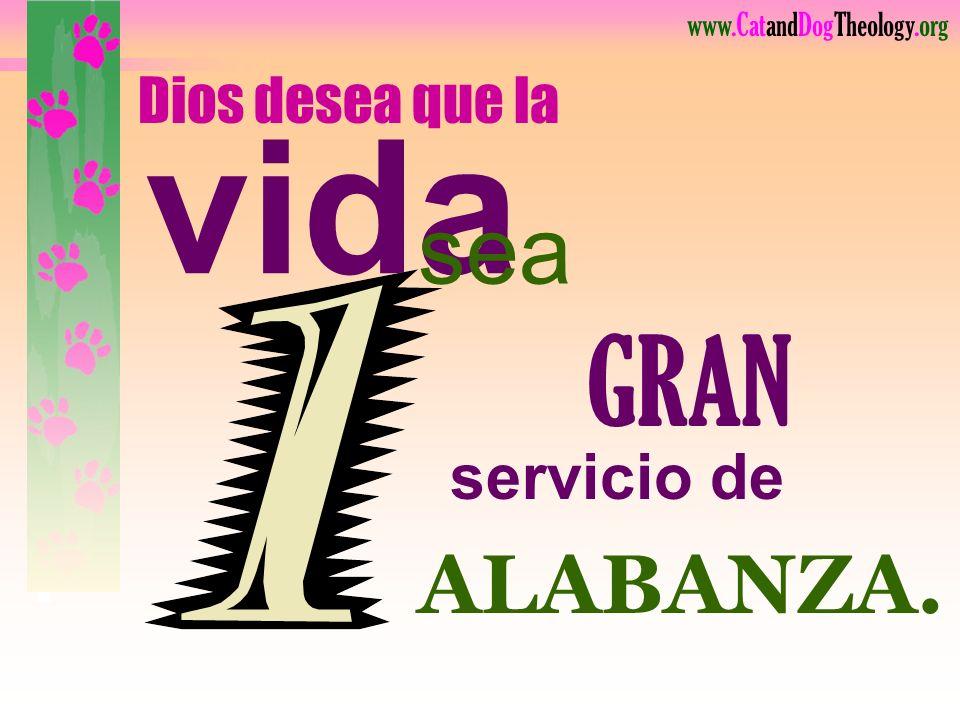 Dios desea que la vida sea GRAN servicio de Lea. ALABANZA.