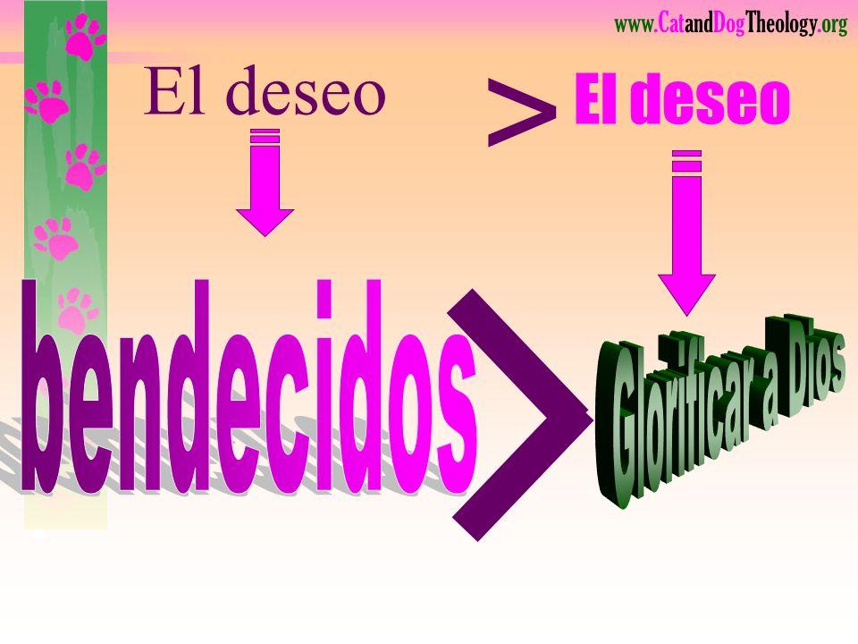 > El deseo El deseo bendecidos Glorificar a Dios