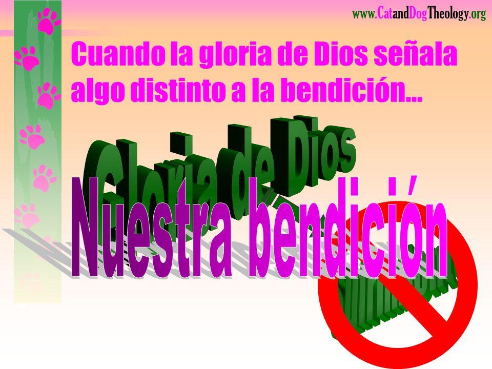 Cuando la gloria de Dios señala algo distinto a la bendición...