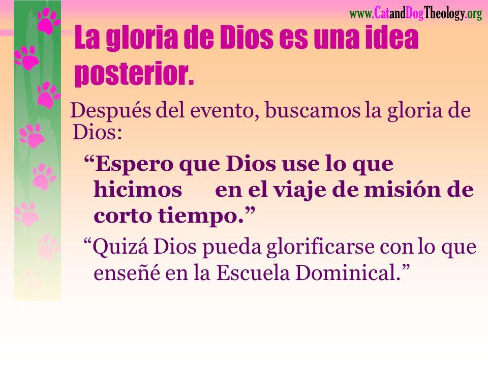 La gloria de Dios es una idea posterior.