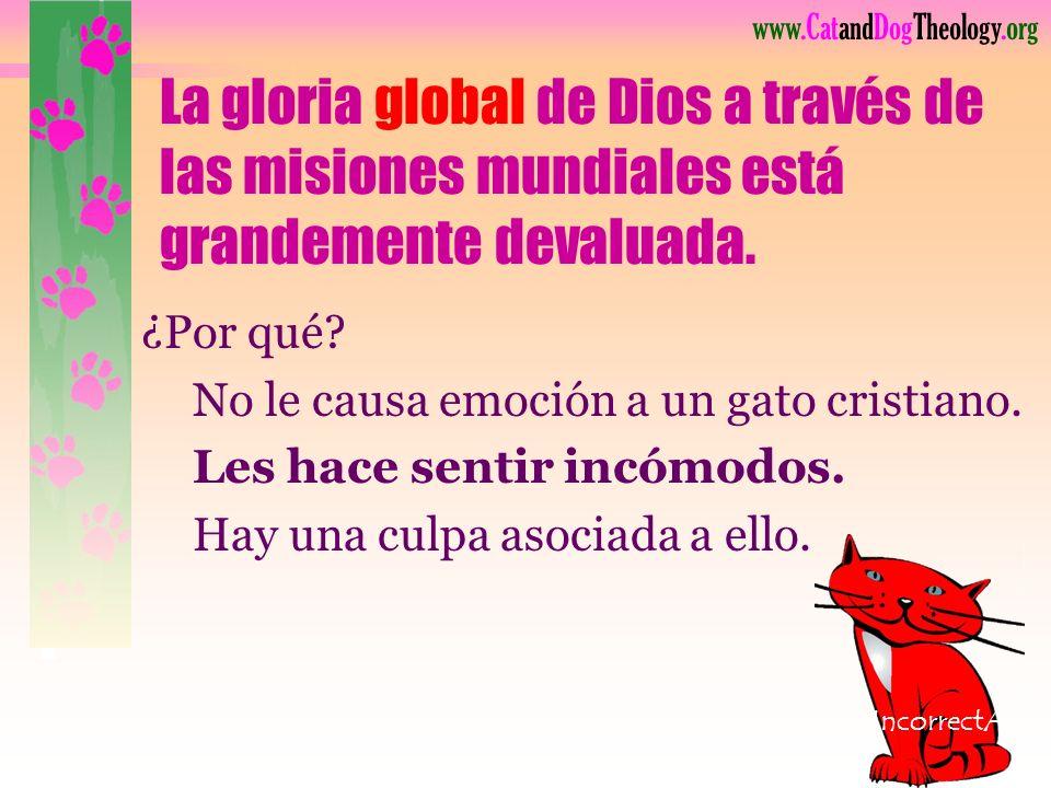 La gloria global de Dios a través de las misiones mundiales está grandemente devaluada.