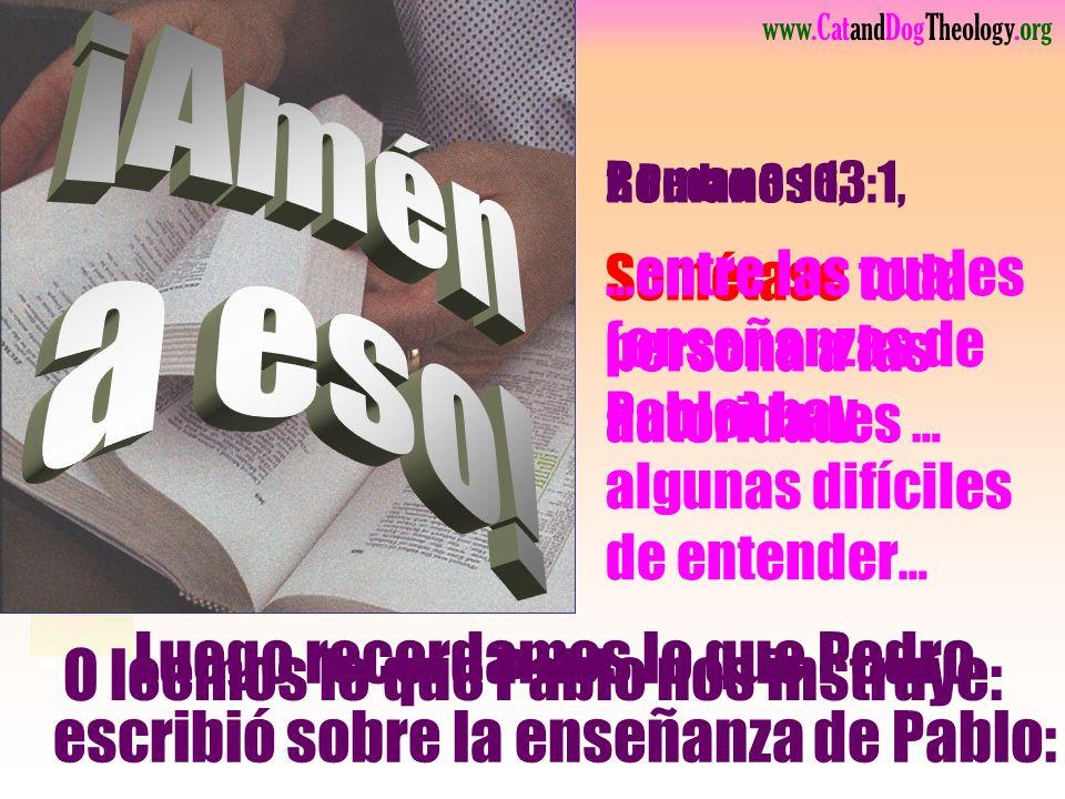 Romanos 13:1, Sométase toda persona a las autoridades …