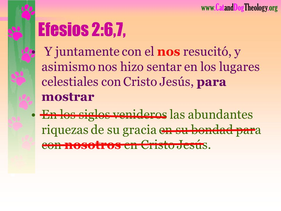 Efesios 2:6,7, Y juntamente con el nos resucitó, y asimismo nos hizo sentar en los lugares celestiales con Cristo Jesús, para mostrar.