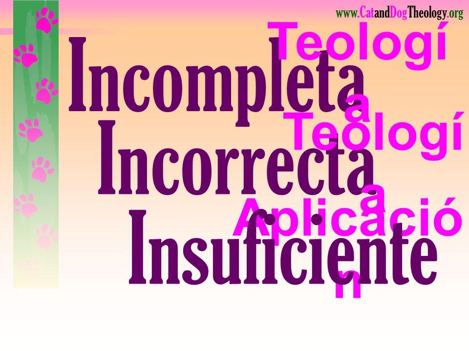 Incompleta Teología Incorrecta Teología Aplicación Insuficiente Lea.