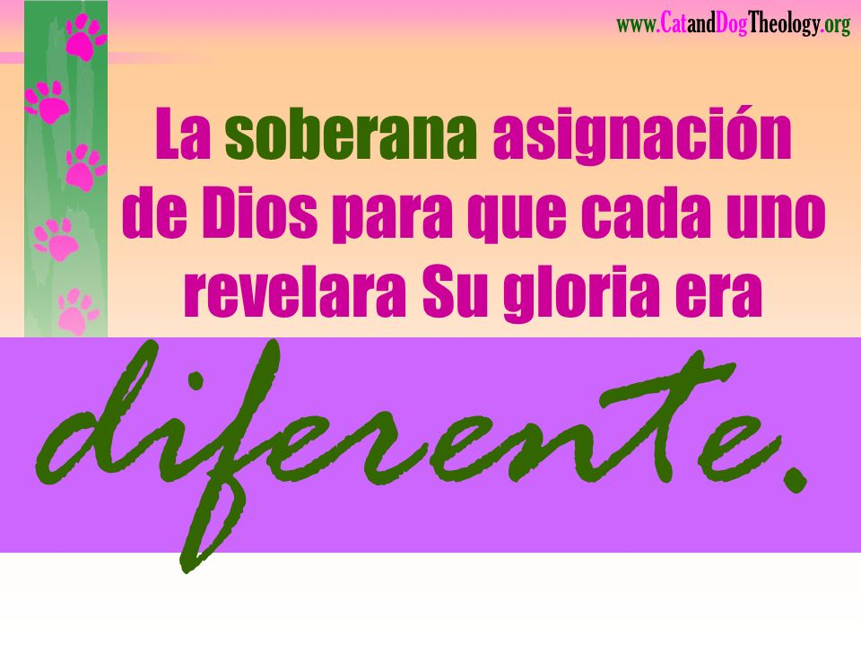 La soberana asignación de Dios para que cada uno revelara Su gloria era
