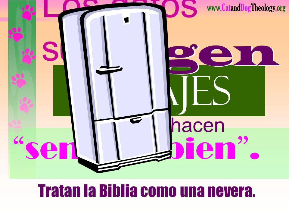 Tratan la Biblia como una nevera.