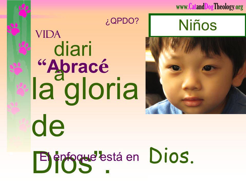 la gloria de Dios . diaria Dios. Abracé Niños El enfoque está en VIDA